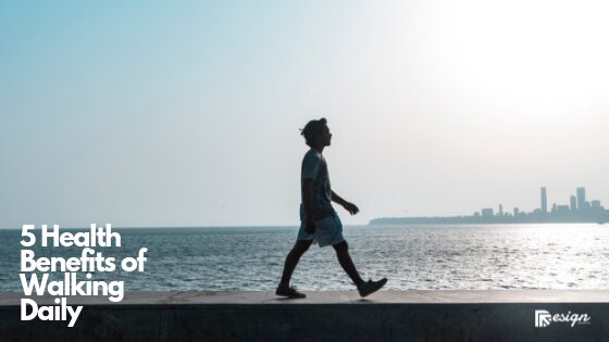 5 Health Benefits of Walking Daily