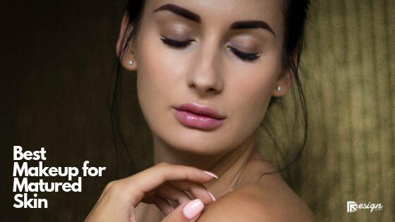 Best Makeup for Matured Skin