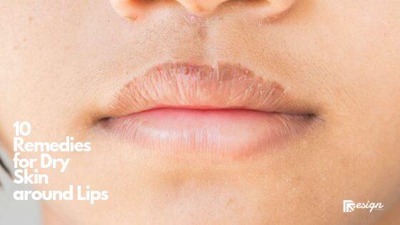 10 Remedies for Dry Skin around Lips