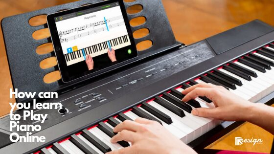 How can you learn to Play Piano Online