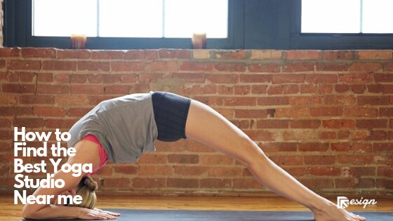 How to Find the Best Yoga Studio Near me