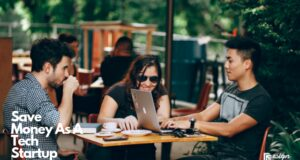 Save Money As A Tech Startup