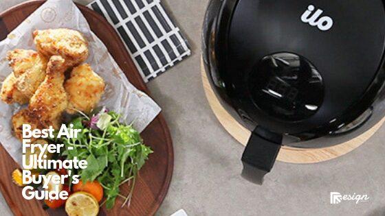 Best Air Fryer - Ultimate Buyer's Guide