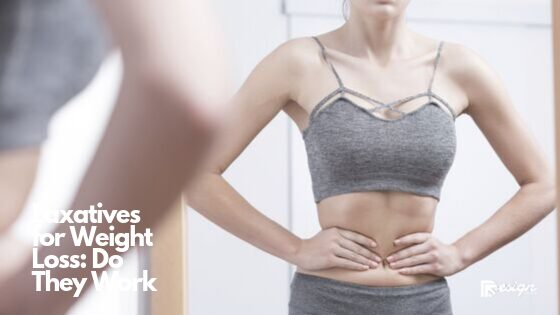 Laxatives for Weight Loss_ Do They Work