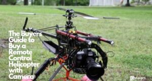 The Buyers Guide to Buy a Remote Control Helicopter with Camera