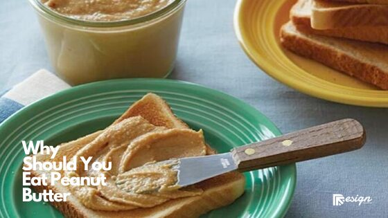 Why Should You Eat Peanut Butter